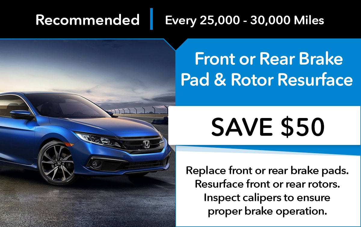Honda Front or Rear Brake Pad & Rotor Resurface  Service Special Coupon