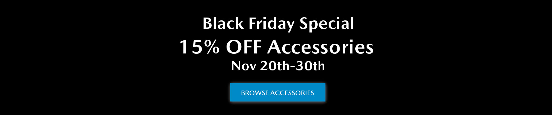 Black Friday Accessories Special