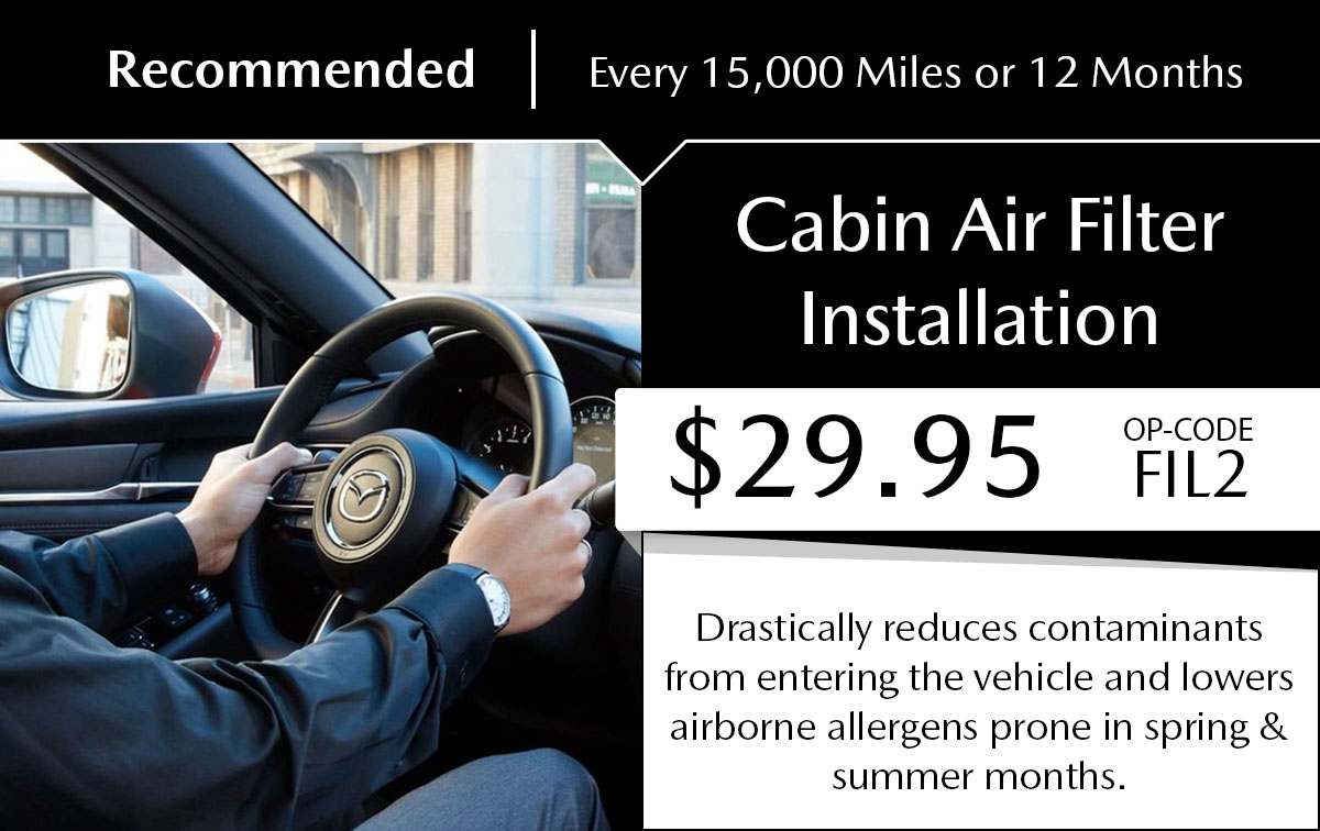 Mazda Cabin Air Filter Installation Service Special Coupon