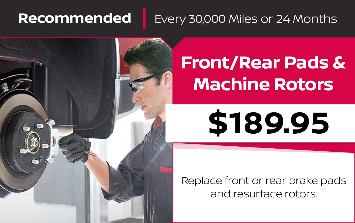 Nissan Front/Rear Pads and Machine Rotors Service Special Coupon